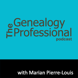 The Genealogy Professional podcast with Marian Pierre-Louis