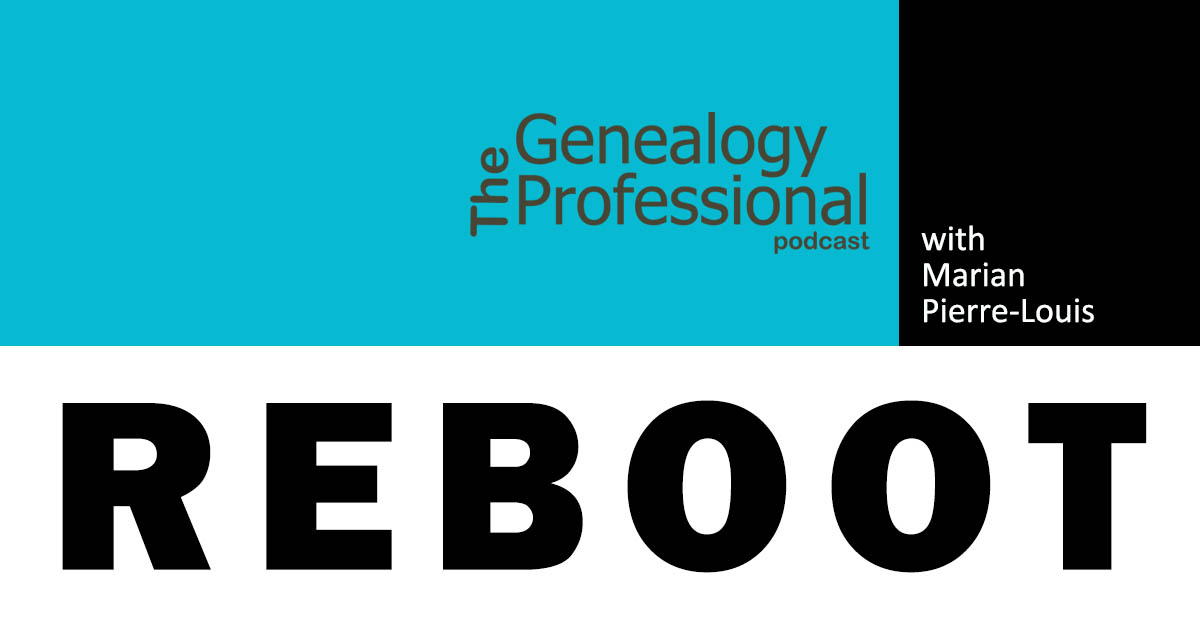 The Genealogy Professional podcast REBOOT