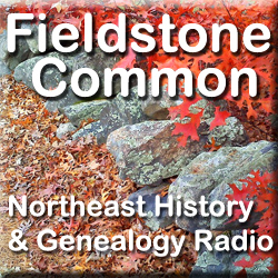 Fieldstone Common - Northeast History & Genealogy Radio hosted Marian Pierre-Louis